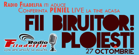 "Conferinta Peniel ""FII BIRUITOR!"" Ploiesti in direct la Radio Filadelfia"